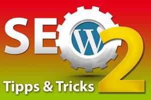 SEO– Suchmaschinenoptimierung Tipps und Tricks Teil 2