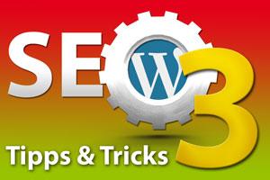SEO– Suchmaschinenoptimierung Tipps und Tricks Teil 3