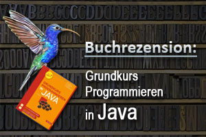 Buchrezension: Grundkurs Programmieren in Java