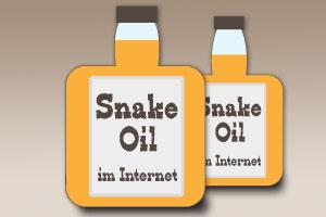 Snake Oil - Wenn Lösungen versprochen und Schund geliefert wird