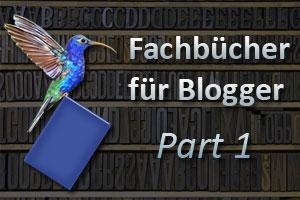 Fachbücher die Du als Blogger gelesen haben solltest - Part 1