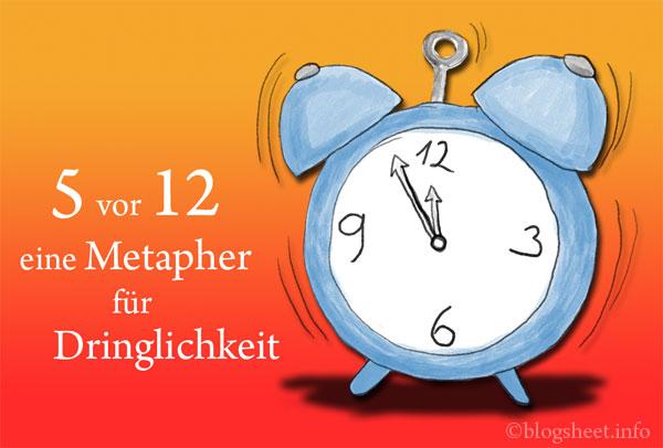 5 vor 12 - Metapher für Dringlichkeit
