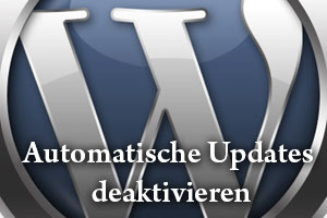 WordPress Updates deaktivieren