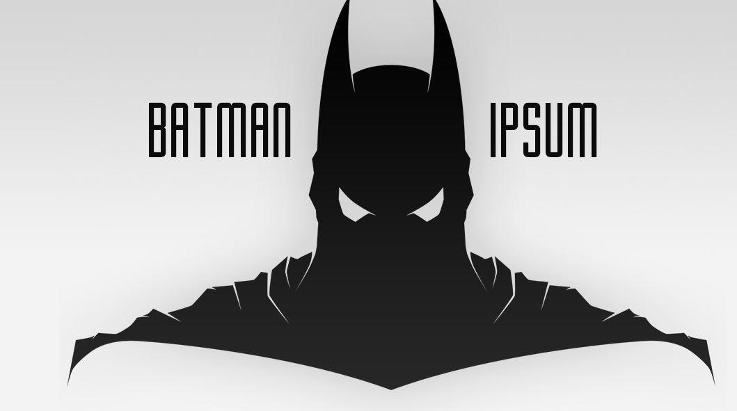 Bekämpfe das Böse mit Batman Ipsum