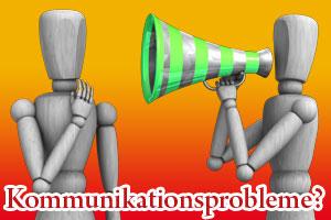 Kommunikationsprobleme - Wie Du sie erkennst und lösen kannst
