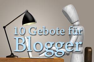 Die 10 Gebote für jeden Blogger