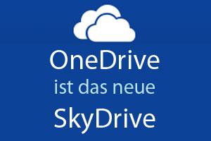 Microsoft SkyDrive heißt jetzt OneDrive mit neuen Funktionen