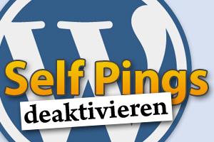 So deaktivierst Du interne Pings (Self Pings) unter WordPress