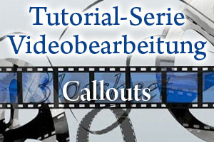 Tutorial Videobearbeitung Teil 4 - So fügst Du in Camtasia Studio Callouts in dein Video ein