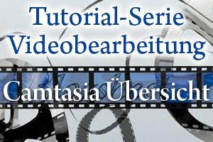 Videobearbeitung Tutorial - Übersicht über Camtasia Studio 8 und den Editor