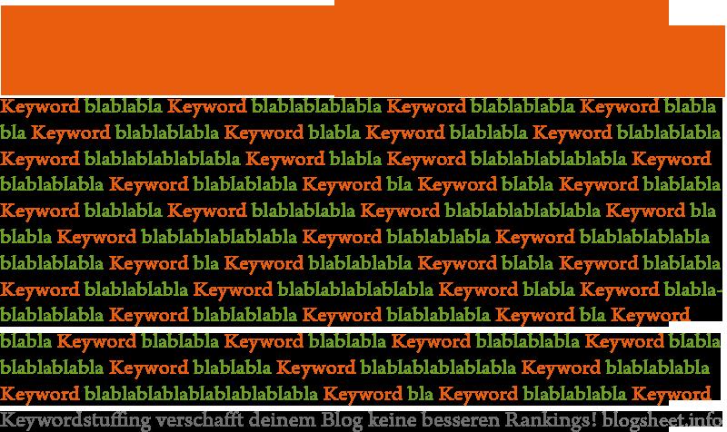 Keywordstuffing verschafft deinem Blog keine besseren Rankings