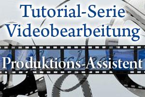 Tutorial Videobearbeitung mit Camtasia Teil 7 - Der Produktions-Assistent und die Möglichkeiten für deine Videoproduktion