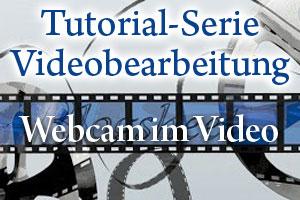 Tutorial Videobearbeitung mit Camtasia Teil 9 – Video im Video – So bindest Du Webcamera-Aufnahmen in dein Video ein